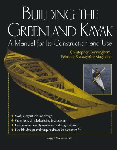 1 of 1 - Building the Greenland Kayak : A Manual for Its Contruction and Use by Christoph