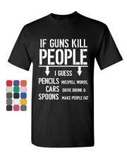 If Guns Kill People T-Shirt 2nd Amendment Gun Rights Funny 2A Mens Tee Shirt