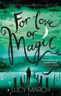 For Love or Magic by Lucy March (Paperback, 2015)