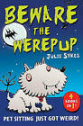 The Pet Sitter - Beware the Werepup and Other Stories: Four Pet-tastic Stories in One Book! by Julie Sykes (Paperback, 2013)