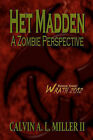Het Madden, a Zombie Perspective: Book One: Wrath 2012 by Calvin A L Miller II (Paperback / softback, 2009)