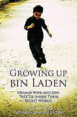 Growing Up Bin Laden: Osama's Wife and Son Take Us Inside Their Secret-ExLibrary