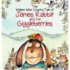Wild West Country Tale of James Rabbit and The Giggleberries Cole Babette 97809
