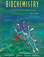 Biochemistry: A Case-Oriented Approach by Montgomery PhD  DSc, Rex, Conway PhD,