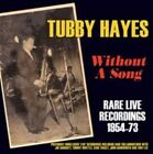 Tubby Hayes Without a Song - RARE Live Recordings 19 CD