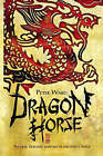Dragon Horse by Peter Ward (Paperback, 2009)