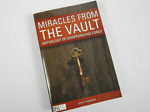 Miracles From The Vault, Anthology of Underground Cures, Jenny Thompson 2016