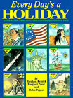 Every Day's a Holiday: Value-Based Theme Units for Individual Calendar Days by Helen Pappas, Margaret Pavol, Abraham Resnick (Paperback / softback, 2000)
