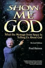 Show Me God: What the Message from Space Is Telling Us About God (Wonders That W