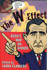 The W Effect: Bush's War on Women by Feminist Press at The City University of New York (Paperback, 2004)