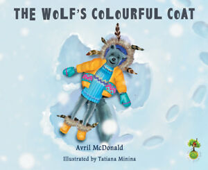 The Wolf's Colourful Coat by Avril McDonald (Paperback, 2016)