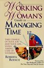 The Working Woman's Guide to Managing Time : Take Charge of Your Job and Your Life While Taking Care of Yourself by Roberta Roesch (1996, Paperback)