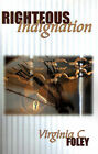 Righteous Indignation by Virginia C Foley (Paperback, 2000)