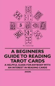 A-Beginner-039-s-Guide-to-Reading-Tarot-Cards-A-Helpful-Guide-for-Anybody-with-an