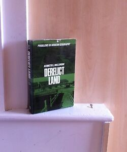 Derelict-Land-Origins-and-Prospects-of-a-Land-Use-Problem-by-K-L-Wallwork