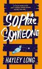 Sophie Someone by Hayley Long (Hardback, 2015)