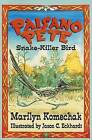 Paisano Pete: Snake-Killer Bird by Marilyn Gilbert Komechak (Paperback / softback, 2003)