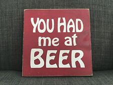 Sawdust City You Had Me At Beer Wooden Red Sign