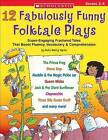 12 Fabulously Funny Folktale Plays: Boost Fluency, Vocabulary, and Comprehension! by Justin McCory Martin (Paperback / softback)