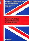 Dynamic Approach to Culture Studies: Contributions to the 1st and 2nd Klagenfurt Symposia on the Teaching of British and American Studies at University Level by Margaret Wright (Paperback, 1988)