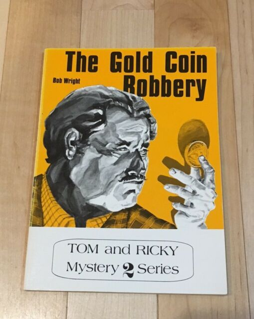 The Gold Coin Robbery (Tom and Ricky Mystery Series 2) 1983