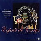 Esprit De Corps: America's Ceremonial Music by United States Air Force Concert Band/Lowell E. Graham/United States Air Force Band (CD, Mar-2012, Altissimo)