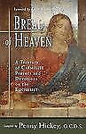 Bread of Heaven: A Treasury of Carmelite Prayers and Devotions on the-ExLibrary