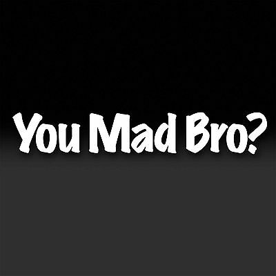 You Mad Bro? Decal Haters Shocker Funny Car Window Vinyl Sticker New Truck