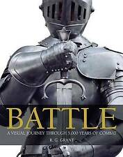 Battle: A Visual Journey Through 5,000 Years of Combat, Grant, R G, New Book