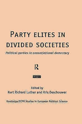 (Very Good)-Party Elites in Divided Societies: Political Parties in Consociation