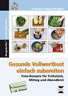 Gesunde Vollwertkost einfach zubereiten von Stephanie Kappenhagen (2013, Set mit diversen Artikeln)