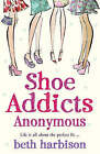 Shoe Addicts Anonymous by Beth Harbison (Paperback, 2008)
