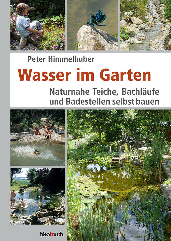 Water in the Garden: Natural ponds, Bach runs & bathing sites Self-build Book