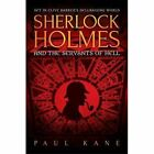 Sherlock Holmes and the Servants of Hell by Paul Kane (Paperback, 2016)