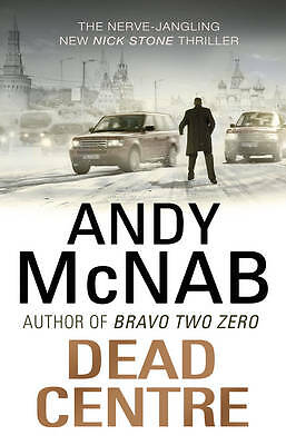 1 of 1 - Dead Centre: (Nick Stone Thriller 14) by Andy McNab (Paperback, 2012)