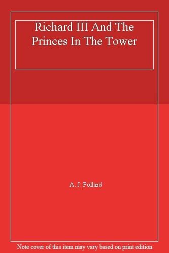 Richard III And The Princes In The Tower,A. J. Pollard