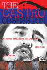 The Castro Obsession: U.S. Covert Operations Against Cuba, 1959-1965 by Don Bohning (Hardback, 2005)