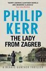 The Lady from Zagreb: 10: Bernie Gunther Mystery by Philip Kerr (Paperback, 2015)
