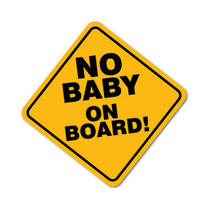 image is loading no baby on board sign sticker decal funny