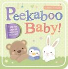 Peekaboo Baby! by Little Tiger Press (Board book, 2016)
