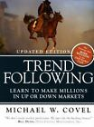 Trend Following : Learn to Make Millions in up or down Markets by Michael W. Covel (2009, Paperback, Revised)