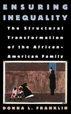 Ensuring Inequality: The Structural Transformation of the African Amer-ExLibrary