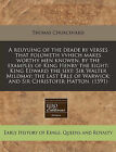 A Reuyuing of the Deade by Verses That Foloweth Vvhich Makes Worthy Men Knowen, by the Examples of King Henry the Eight: King Edward the Sixt: Sir Walter Mildmay: The Last Erle of Warwick: And Sir Christofer Hatton. (1591) by Thomas Churchyard (Paperback / softback, 2010)