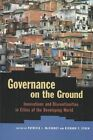 Governance on the Ground: Innovations and Discontinuities in Cities of the Developing World by Johns Hopkins University Press (Paperback, 2003)