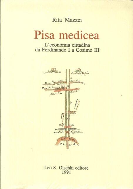 Pisa medicea. L'economia cittadina da Ferdinando I a Cosimo III