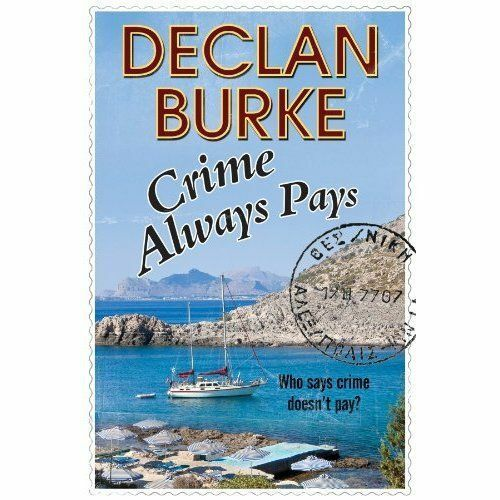 1 of 1 - Declan Burke, Crime Always Pays: A Noir Irish Heist Thriller, Very Good Book