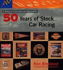 Fifty Years of Stock Car Racing : A History of Collectibles and Memorabilia by Ken Breslauer (1998, Paperback)