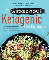 The Wicked Good Ketogenic Diet Cookbook Easy, Whole Food Keto Recipes For Any on sale