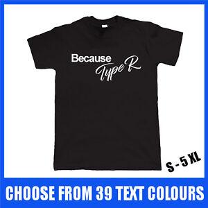 Because-Type-R-T-Shirt-S-5XL-Gift-Euro-Jap-Honda-Civic-JDM-Accord-EK-GT-Car