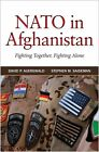 NATO in Afghanistan: Fighting Together, Fighting Alone by David P. Auerswald, Stephen M. Saideman (Hardback, 2014)